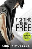 Fighting to Be Free, Kirsty Moseley