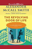 The Revolving Door of Life, Alexander McCall Smith
