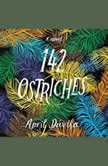 142 Ostriches, April Davila