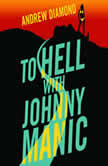 To Hell with Johnny Manic, Andrew Diamond