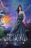 Priestess Unleashed, Lidiya Foxglove