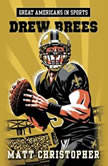 Great Americans in Sports: Drew Brees, Matt Christopher