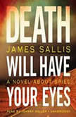 Death Will Have Your Eyes A Novel about Spies, James Sallis