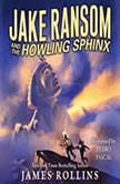 Jake Ransom and the Howling Sphinx, James Rollins