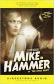 The New Adventures of Mickey Spillane's Mike Hammer, Vol. 2 The Little Death, Max Allan Collins from a story by Mickey Spillane and Max Allan Collins