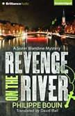 Revenge on the River, Philippe Bouin