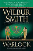 Warlock A Novel of Ancient Egypt, Wilbur Smith
