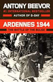 Ardennes 1944 The Battle of the Bulge, Antony Beevor