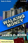 Walking Money, James O'Born