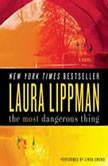 The Most Dangerous Thing, Laura Lippman
