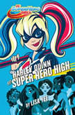 Harley Quinn at Super Hero High (DC Super Hero Girls), Lisa Yee