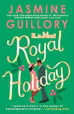 Royal Holiday, Jasmine Guillory