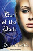 Out of the Dark, Quinn Loftis