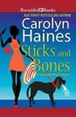 Sticks and Bones, Carolyn Haines