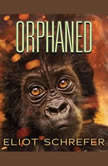 Orphaned, Eliot Schrefer