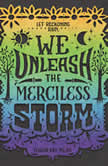 We Unleash the Merciless Storm, Tehlor Kay Mejia