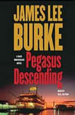 Pegasus Descending A Dave Robicheaux Novel, James Lee Burke