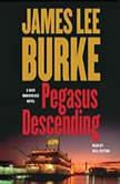 Pegasus Descending A Dave Robicheaux Novel, James Lee Burke
