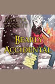 Bearly Accidental, Dakota Cassidy