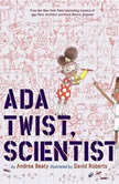 Ada Twist, Scientist, Andrea Beaty