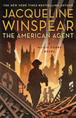 The American Agent A Maisie Dobbs Novel, Jacqueline Winspear