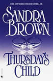 Thursday's Child A Novel, Sandra Brown