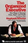 The Organized Executive New Ways to Manage Time, Paper and People, Stephanie Winston