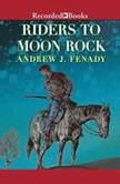 Riders to Moon Rock, Andrew Fenady