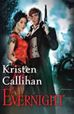 Evernight The Darkest London Series: Book 5, Kristen Callihan