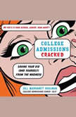 College Admissions Cracked Saving Your Kid (and Yourself) from the Madness, Jill Margaret Shulman