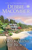 A Walk Along the Beach A Novel, Debbie Macomber