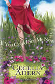 If You Could See Me Now, Cecelia Ahern