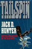 Tailspin, Jack D. Hunter