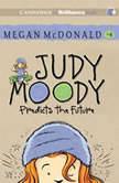 Judy Moody Predicts the Future (Book #4), Megan McDonald
