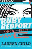 Ruby Redfort Catch Your Death, Lauren Child
