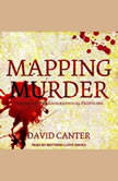 Mapping Murder The Secrets of Geographical Profiling, David Canter