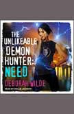 The Unlikeable Demon Hunter Need, Deborah Wilde