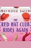 The Red Hat Club Rides Again, Haywood Smith