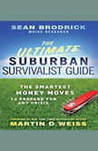 The Ultimate Suburban Survivalist Guide The Smartest Money Moves to Prepare for Any Crisis, Sean Brodrick