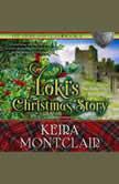 Loki's Christmas Story, Keira Montclair