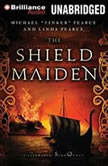 The Shield-Maiden A Foreworld SideQuest, Michael Tinker Pearce