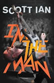 I'm the Man The Story of That Guy from Anthrax, Scott Ian