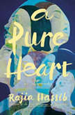 A Pure Heart A Novel, Rajia Hassib