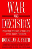 War and Decision, Douglas J. Feith