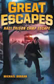 Great Escapes #1: Nazi Prison Camp Escape, Michael Burgan
