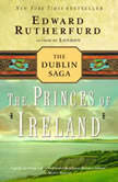 The Princes of Ireland The Dublin Saga, Edward Rutherfurd