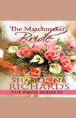The Matchmaker Bride (A Feel Good Romantic Comedy), Shadonna Richards