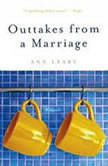 Outtakes from a Marriage, Ann Leary