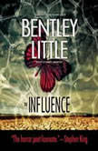 The Influence, Bentley Little