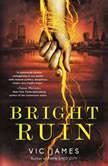 Bright Ruin, Vic James